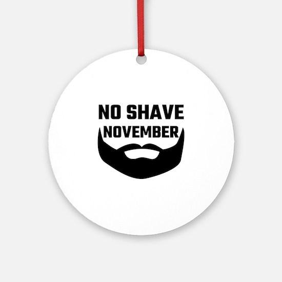 No Shave November Round Ornament
