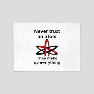 Never trust an atom They make up ev 5'x7'Area Rug