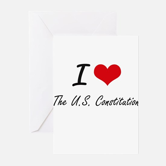 I love The U.S. Constitution Greeting Cards