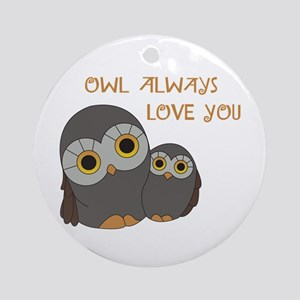 Owl Always Love You Round Ornament