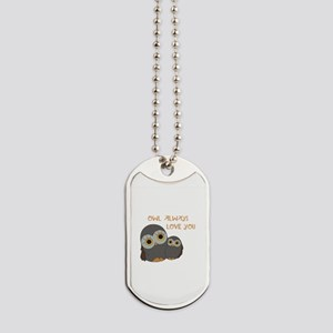 Owl Always Love You Dog Tags