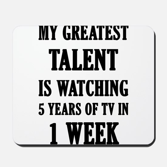 My Greatest Talent Is Watching 5 Years O Mousepad