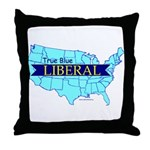 Throw Pillow for a True Blue American LIBERAL
