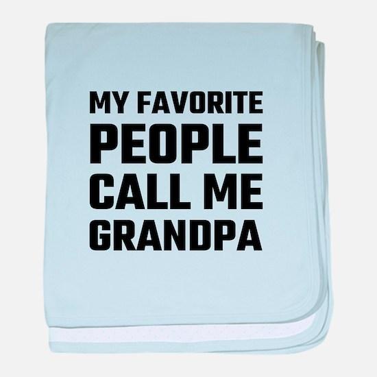 My Favorite People Call Me Grandpa baby blanket