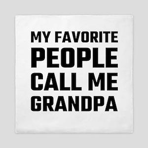 My Favorite People Call Me Grandpa Queen Duvet