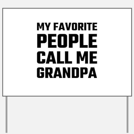 My Favorite People Call Me Grandpa Yard Sign
