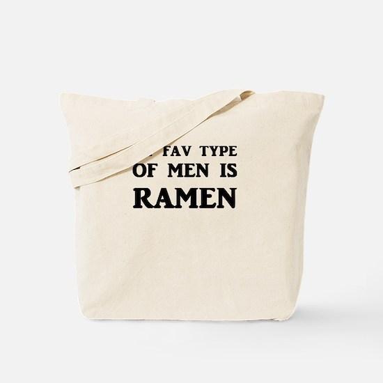 My Fav Type Of Men Is Ramen Tote Bag