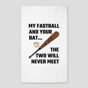 My Fastball And Your Bat The Two Will Nev Area Rug