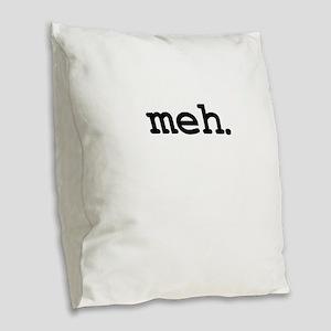 meh. Burlap Throw Pillow