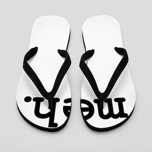 meh. Flip Flops