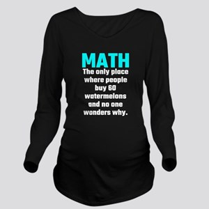 Math The Only Place Long Sleeve Maternity T-Shirt