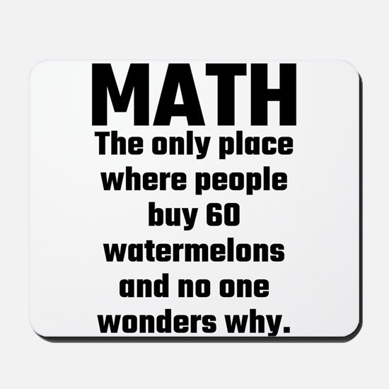 Math The Only Place Where People Buy 60 Mousepad