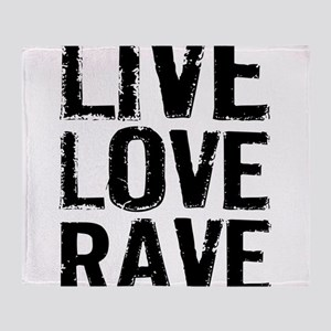 Live Love Rave Throw Blanket