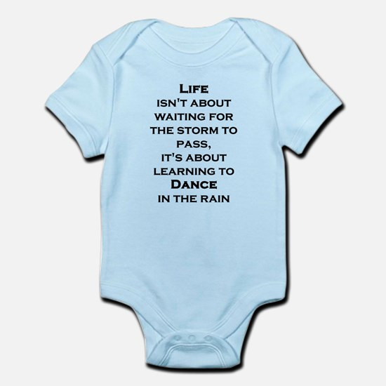 Life Isn't About Waiting For The Storm T Body Suit
