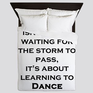 Life Isn't About Waiting For The Storm Queen Duvet