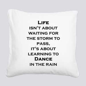 Life Isn't About Waiting For Square Canvas Pillow