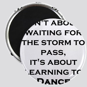 Life Isn't About Waiting For The Storm To Magnets