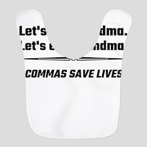 Let's Eat Grandma Commas Save Lives Bib