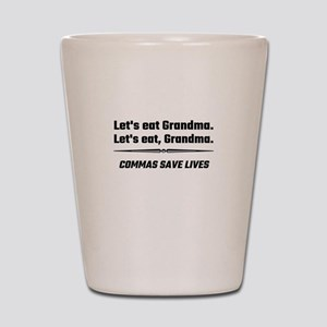 Let's Eat Grandma Commas Save Lives Shot Glass