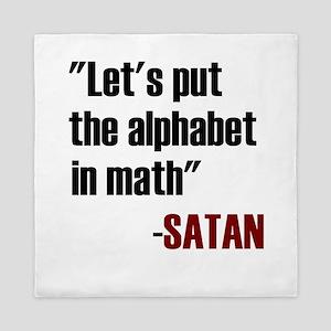 Let's Put The Alphabet In Math Said Sa Queen Duvet