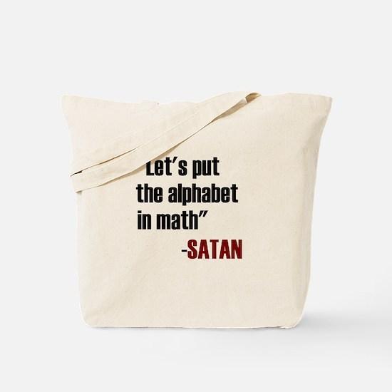 Let's Put The Alphabet In Math Said Satan Tote Bag