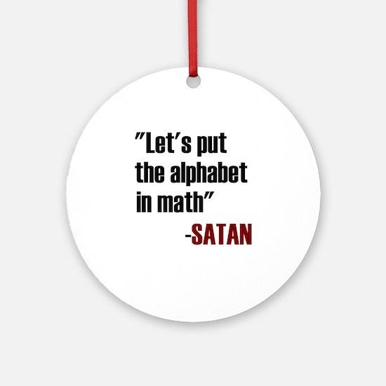 Let's Put The Alphabet In Math Said Round Ornament
