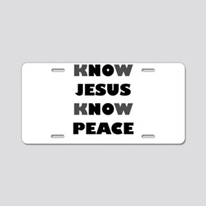 KNOW JESUS KNOW PEACE Aluminum License Plate