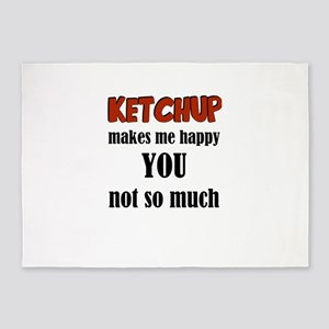 Ketchup Makes Me Happy You Not So M 5'x7'Area Rug