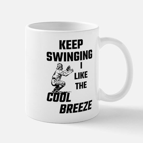 Keep Swinging I Like The Cool Breeze Mugs