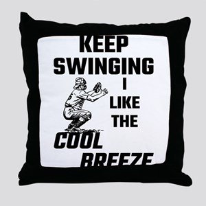 Keep Swinging I Like The Cool Breeze Throw Pillow