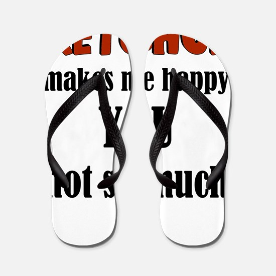 Ketchup Makes Me Happy You Not So Much Flip Flops