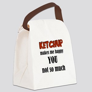 Ketchup Makes Me Happy You Not So Canvas Lunch Bag