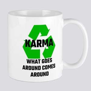 Karma What Goes Around Comes Around Mugs