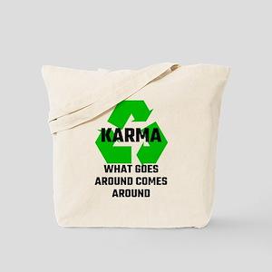 Karma What Goes Around Comes Around Tote Bag