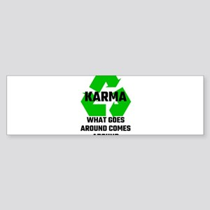 Karma What Goes Around Comes Around Bumper Sticker