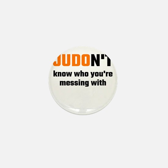 JUDOn't Know Who You're Messing With Mini Button