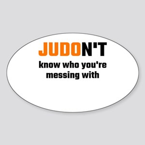 JUDOn't Know Who You're Messing With Sticker