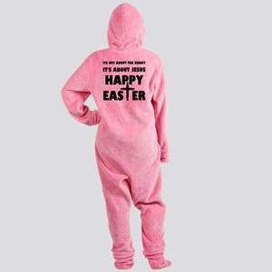 It's Not About The Bunny It's About Footed Pajamas