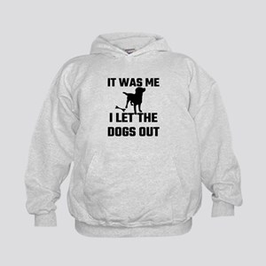 It Was Me I Let The Dogs Out Kids Hoodie