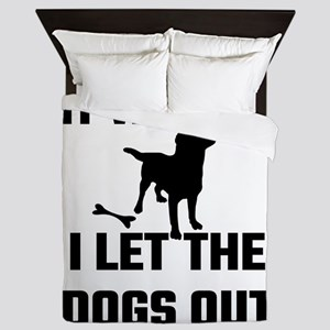 It Was Me I Let The Dogs Out Queen Duvet