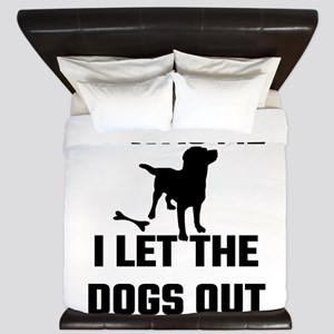 It Was Me I Let The Dogs Out King Duvet