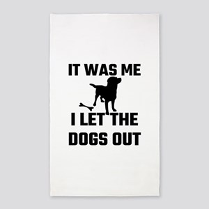 It Was Me I Let The Dogs Out Area Rug