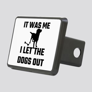 It Was Me I Let The Dogs O Rectangular Hitch Cover