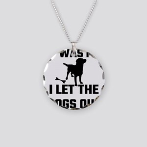 It Was Me I Let The Dogs Out Necklace Circle Charm
