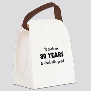 It Took Me 80 Years To Look This Canvas Lunch Bag