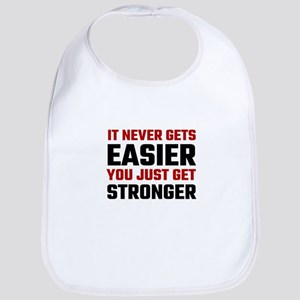 It Never Gets Easier You Just Get Stronger Bib