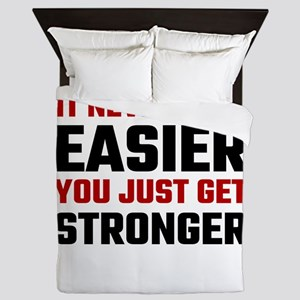 It Never Gets Easier You Just Get Stro Queen Duvet