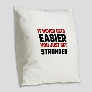 It Never Gets Easier You Just Burlap Throw Pillow