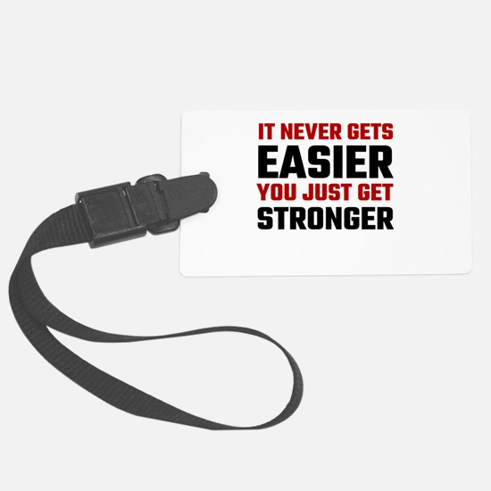 It Never Gets Easier You Just Ge Luggage Tag