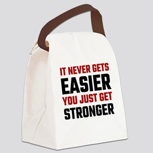 It Never Gets Easier You Just Get Canvas Lunch Bag